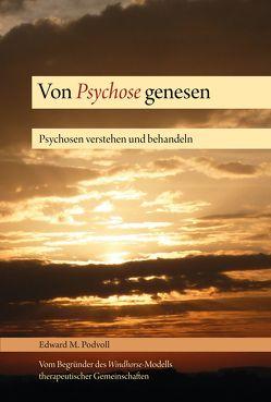 Von Psychose genesen von Borghardt,  Tilmann Lhündrup, Podvoll,  Edward M.