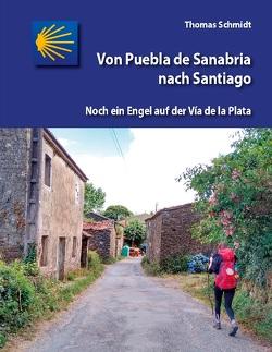 Von Puebla de Sanabria nach Santiago von Schmidt,  Thomas