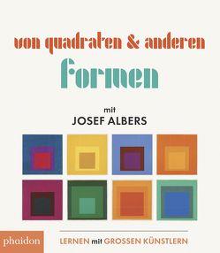 Von Quadraten und anderen Formen mit Josef Albers von Albers,  Josef