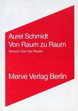 Von Raum zu Raum von Schmidt,  Aurel