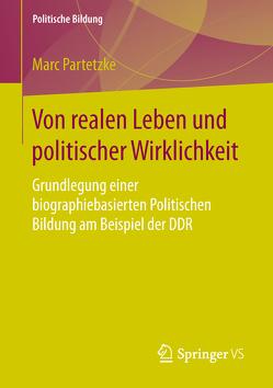 Von realen Leben und politischer Wirklichkeit von Partetzke,  Marc