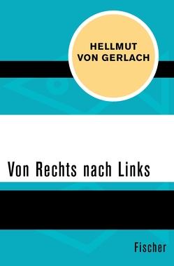 Von Rechts nach Links von Gerlach,  Hellmut von, Ludwig,  Emil