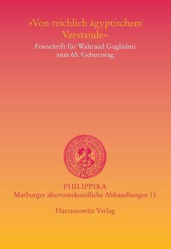 """""""Von reichlich ägyptischem Verstande"""" von Fischer-Elfert,  Hans-W., Zibelius-Chen,  Karol"""