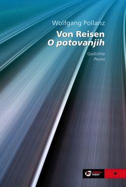 Von Reisen. O potovanjih von Crnej,  Tomaz, Pollanz,  Wolfgang, Samide,  Irena