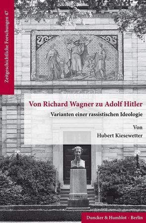Von Richard Wagner zu Adolf Hitler. von Kiesewetter,  Hubert