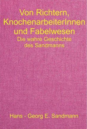Von Richtern, KnochenarbeiterInnen und Fabelwesen von Sandmann,  Hans - Georg E., Wesemann,  Esther