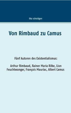 Von Rimbaud zu Camus von Scheidgen,  Ilka