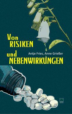 Von Risiken und Nebenwirkungen von Fries,  Antje, Grießer ,  Anne