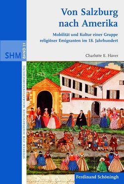 Von Salzburg nach Amerika von Haver,  Charlotte E, Haver,  Elfi Charlotte, Langenfeld,  Christine, Oltmer,  Jochen