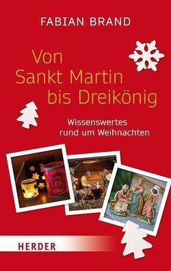 Von Sankt Martin bis Dreikönig von Brand,  Fabian