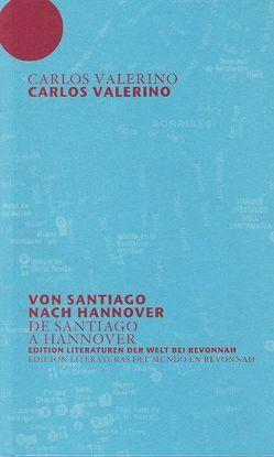 Von Santiago nach Hannover von Valerino,  Carlos
