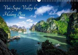 Von Sapa Valley bis Halong Bay (Wandkalender 2019 DIN A3 quer) von Gundlach,  Joerg