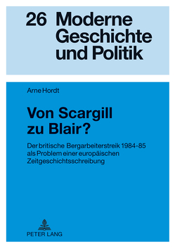 Von Scargill zu Blair? von Hordt,  Arne