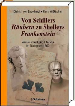 Von Schillers Räubern zu Shelleys Frankenstein von Engelhardt,  Dietrich von, Wißkirchen,  Hans