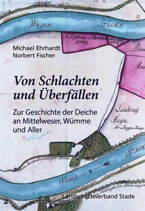 Von Schlachten und Überfällen von Ehrhardt,  Michael, Fischer,  Norbert