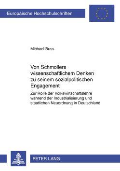Von Schmollers wissenschaftlichem Denken zu seinem sozialpolitischen Engagement von Buss,  Michael