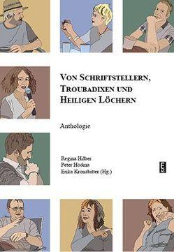 Von Schriftstellern, Troubadixen und Heiligen Löchern von Hilber,  Regina, Hodina,  Peter, Kronabitter,  Erika