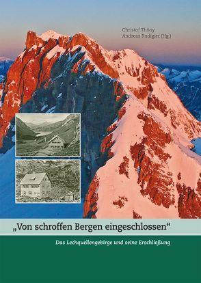 """""""Von schroffen Bergen eingeschlossen"""" von Rudigier,  Andreas, Thöny,  Christof"""