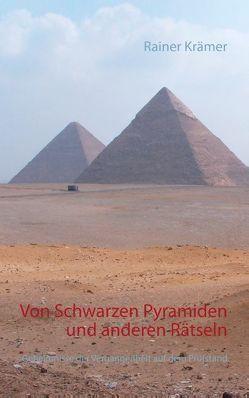 Von Schwarzen Pyramiden und anderen Rätseln von Krämer,  Rainer
