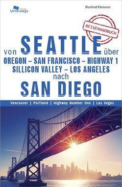 Von Seattle über Oregon – San Francisco – Highway 1 – Silicon Valley – Los Angeles nach San Diego von Klemann,  Manfred