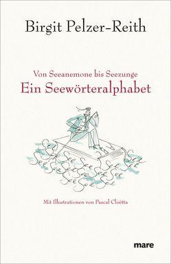 Von Seeanemone bis Seezunge von Cloëtta,  Pascal, Pelzer-Reith,  Birgit