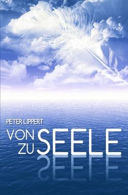 Von Seele zu Seele von Escher,  Claudia, Lippert,  Peter