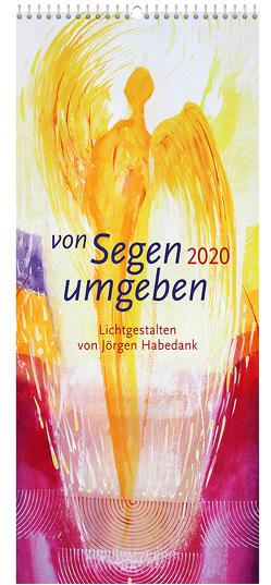 Von Segen umgeben 2020 – Wandkalender von - Habedank,  Jörgen