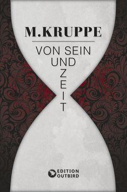 Von Sein und Zeit von Kruppe,  M.