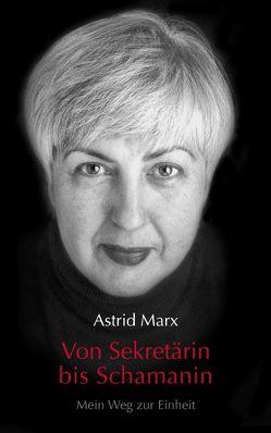 Von Sekretärin bis Schamanin von Marx,  Astrid
