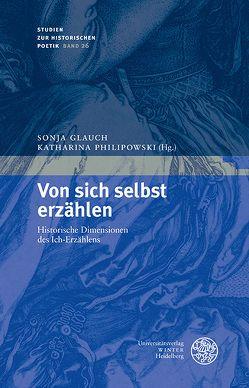 Von sich selbst erzählen von Glauch,  Sonja, Philipowski,  Katharina