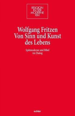 Von Sinn und Kunst des Lebens von Fritzen,  Wolfgang