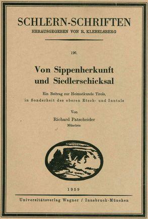 Von Sippenherkunft und Siedlerschicksal von Patscheider,  Richard