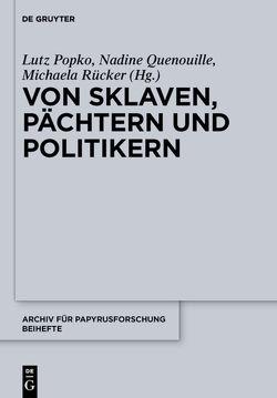 Von Sklaven, Pächtern und Politikern von Popko,  Lutz, Quenouille,  Nadine, Rücker,  Michaela