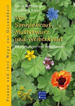Von Sonnenbraut, Mutterwurz und Weiberkraut von Buchberger,  Gerda, Rapp,  Eva-Maria
