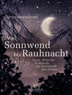 Von Sonnwend bis Rauhnacht von Kirschgruber,  Valentin