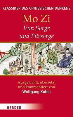 Von Sorge und Fürsorge von Kubin,  Wolfgang, Mo Zi
