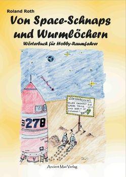 Von Space-Schnaps und Wurmlöchern von Roth,  Roland