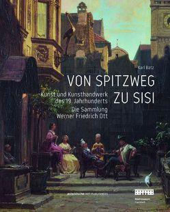Von Spitzweg zu Sisi von Batz,  Karl, Lösel,  Christian, Ott,  Susanna