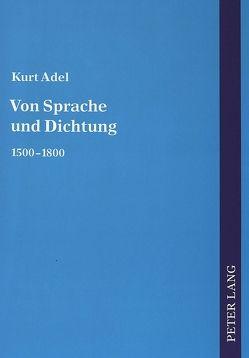 Von Sprache und Dichtung von Adel,  Kurt