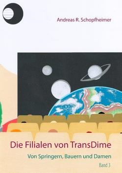 Von Springern, Bauern und Damen von Schopfheimer,  Andreas R.