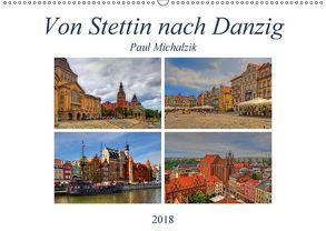 Von Stettin nach Danzig (Wandkalender 2018 DIN A2 quer) von Michalzik,  Paul