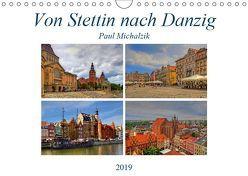 Von Stettin nach Danzig (Wandkalender 2019 DIN A4 quer) von Michalzik,  Paul