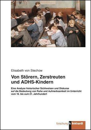 Von Störern, Zerstreuten und ADHS-Kindern von Stechow,  Elisabeth von