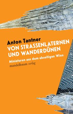 Von Straßenlaternen und Wanderdünen von Tantner,  Anton