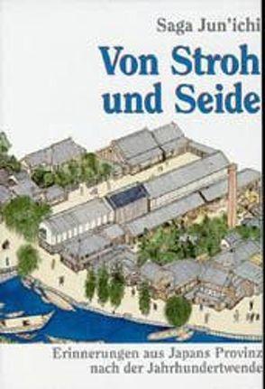 Von Stroh und Seide von Hackner,  Gerhard, Saga,  Jun'ichi, Saga,  Susumu