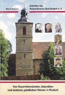 Von Superintendenten, Adjunkten und anderen geistlichen Herren in Rodach von Axmann,  Rainer