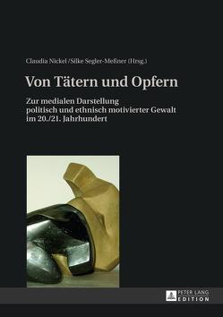 Von Tätern und Opfern von Nickel,  Claudia, Segler-Meßner,  Silke
