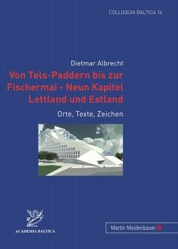 Von Tels-Paddern bis zur Fischermai – Neun Kapitel Lettland und Estland von Albrecht,  Dietmar