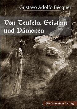 Von Teufeln, Geistern und Dämonen von Bécquer,  Gustavo Adolfo