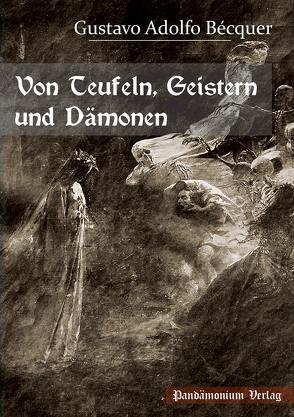 Von Teufeln, Geistern und Dämonen von Bécquer,  Gustavo Adolfo, Siebert,  Uwe